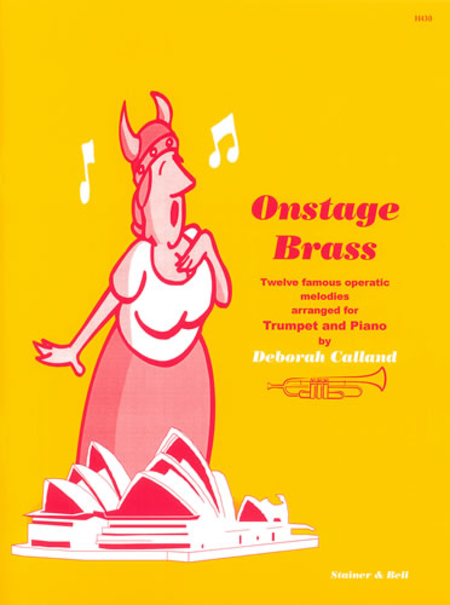 Onstage Brass (Twelve famous operatic melodies arranged for Trumpet and Piano)