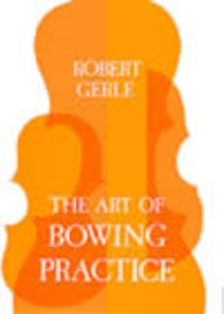 The Art of Bowing Practice