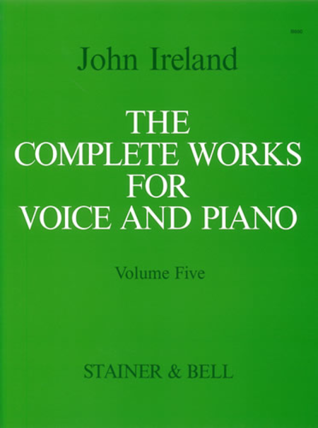 The Complete Works for Voice and Piano - Volume 5: Medium Voice