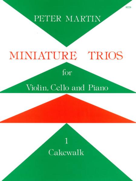 Miniature Trios for Violin, Cello and Piano - Cakewalk