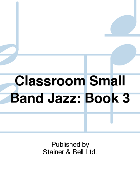 Classroom Small Band Jazz: Book 3