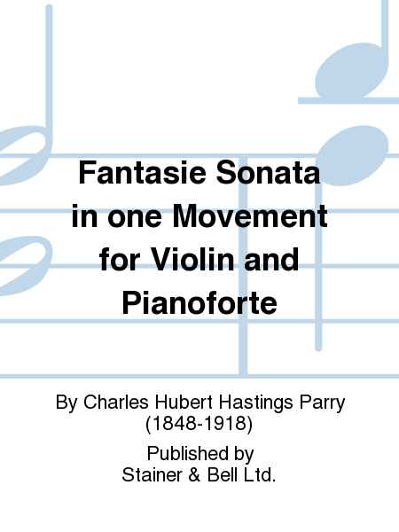 Fantasie Sonata in one Movement for Violin and Pianoforte
