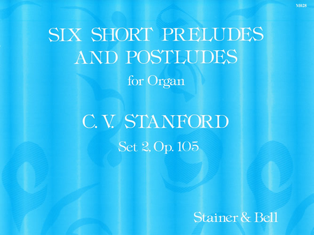 Six Short Preludes and Postludes - Second Set, Op 105