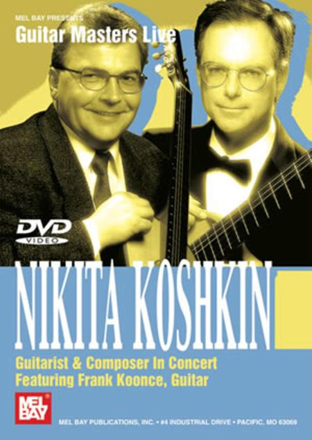 Nikita Koshkin Guitarist & Composer: In Concert