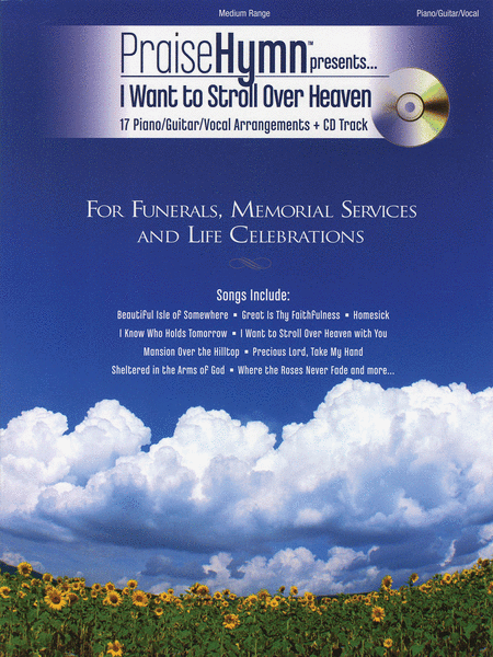 I Want to Stroll Over Heaven - For Funerals, Memorial Services and Life Celebrations