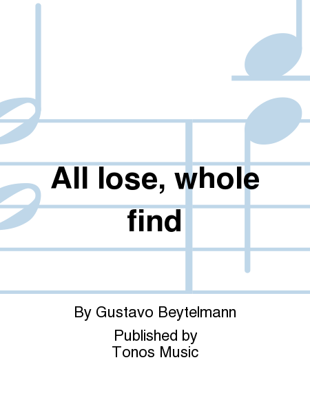 All lose, whole find