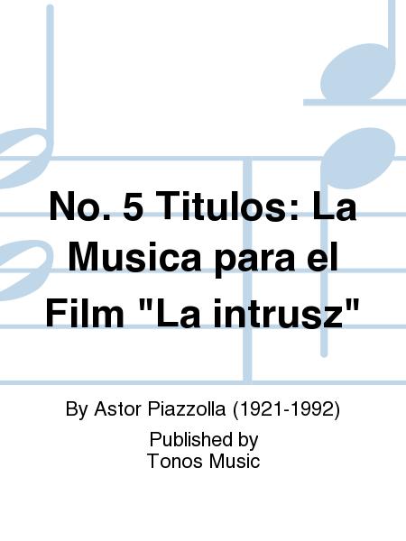 No. 5 Titulos: La Musica para el Film