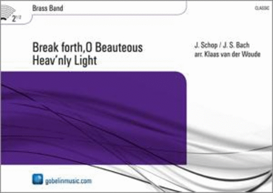 Break forth,O Beauteous Heav'nly Light