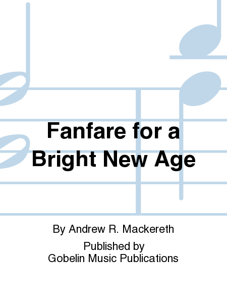 Fanfare for a Bright New Age
