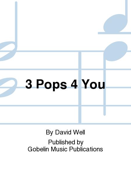 3 Pops 4 You