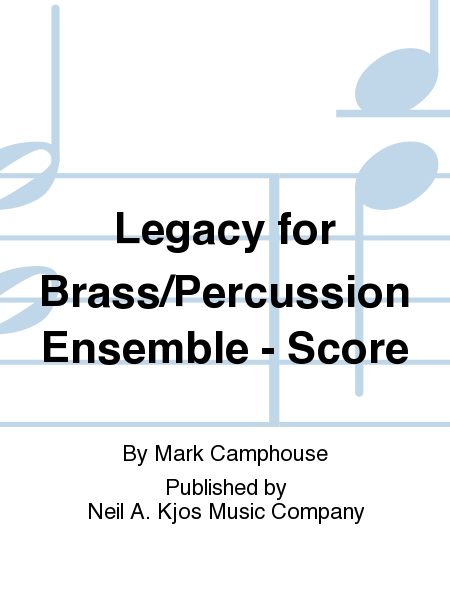 Legacy for Brass/Percussion Ensemble - Score