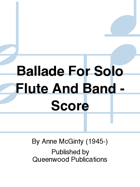 Ballade For Solo Flute And Band - Score