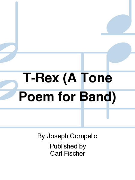 T-Rex (A Tone Poem for Band)