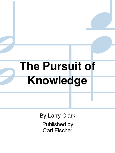 The Pursuit of Knowledge