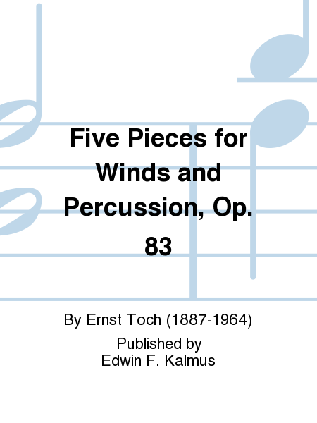 Five Pieces for Winds and Percussion, Op. 83
