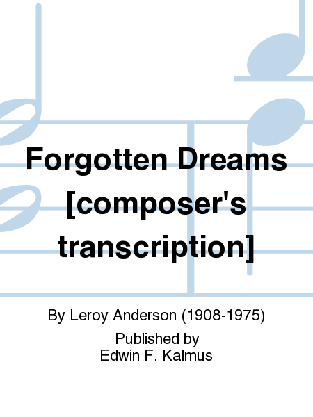 Forgotten Dreams [composer's transcription]