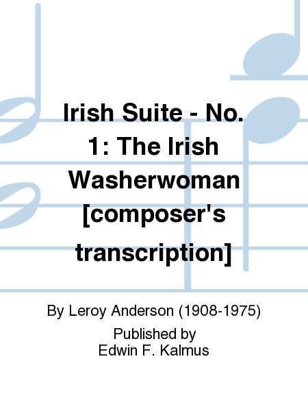 Irish Suite - No. 1: The Irish Washerwoman [composer's transcription]