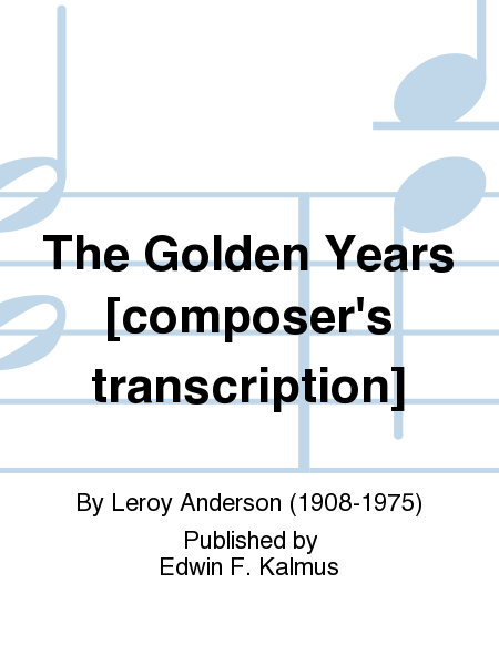 The Golden Years [composer's transcription]