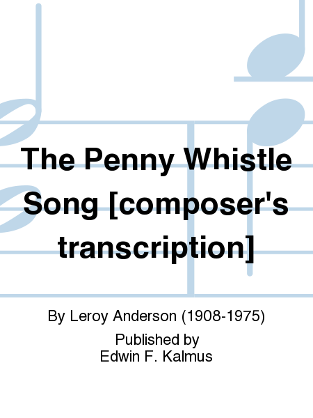 The Penny Whistle Song [composer's transcription]
