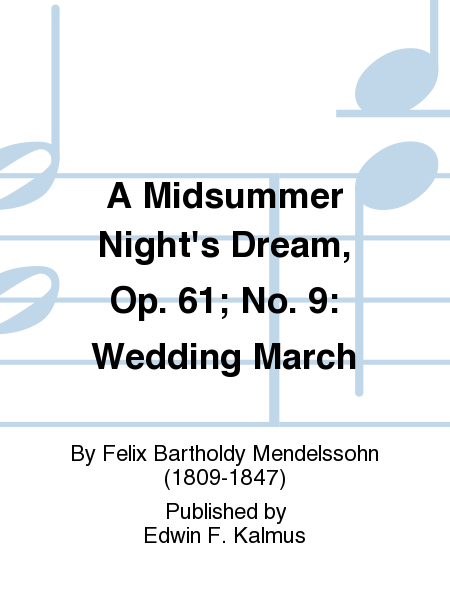 A Midsummer Night's Dream, Op. 61; No. 9: Wedding March
