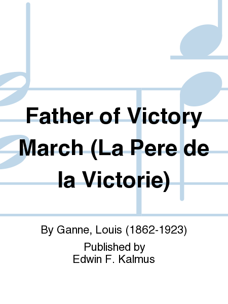 Father of Victory March (La Pere de la Victorie)
