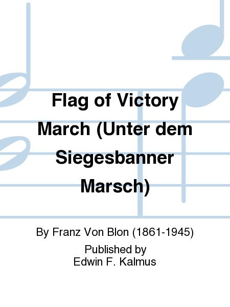 Flag of Victory March (Unter dem Siegesbanner Marsch)