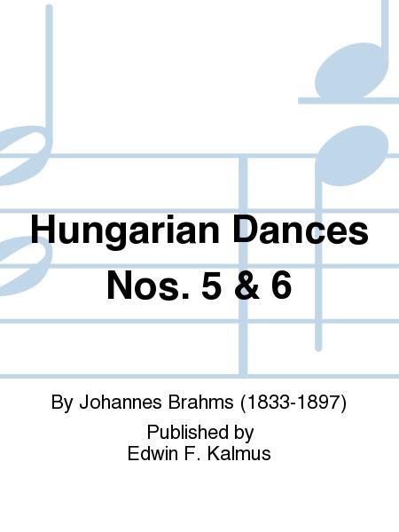 Hungarian Dances Nos. 5 & 6