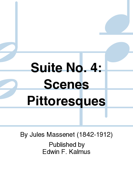 Suite No. 4: Scenes Pittoresques