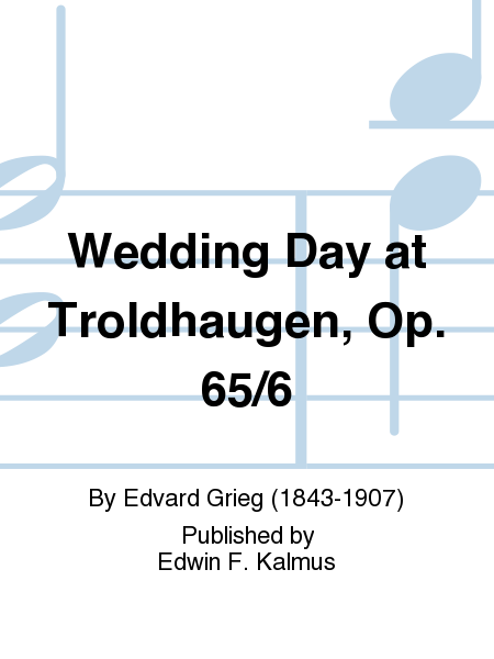Wedding Day at Troldhaugen, Op. 65/6