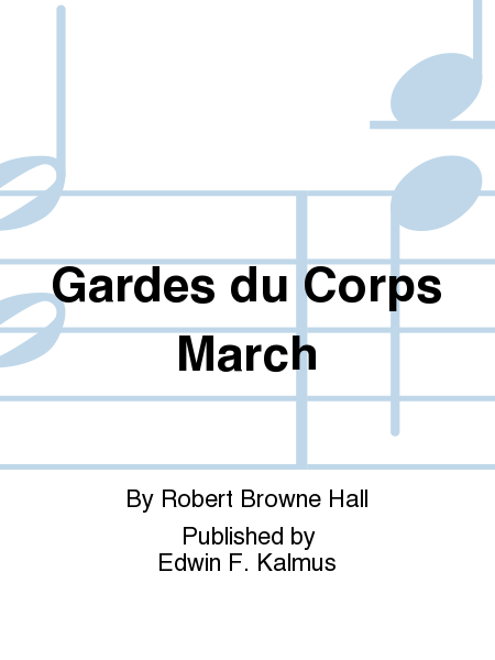Gardes du Corps March