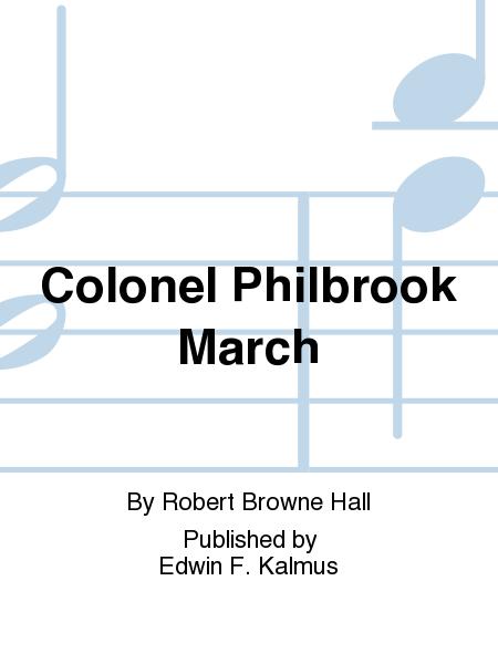 Colonel Philbrook March