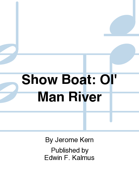 Show Boat: Ol' Man River