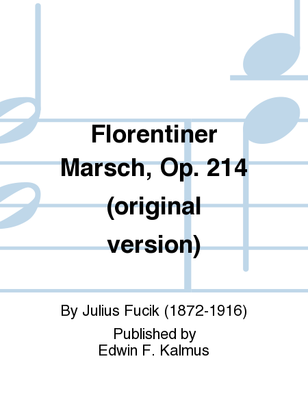 Florentiner Marsch, Op. 214 (original version)