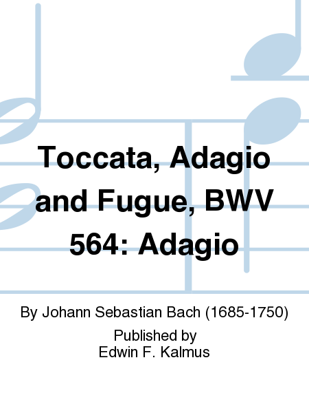 Toccata, Adagio and Fugue, BWV 564: Adagio