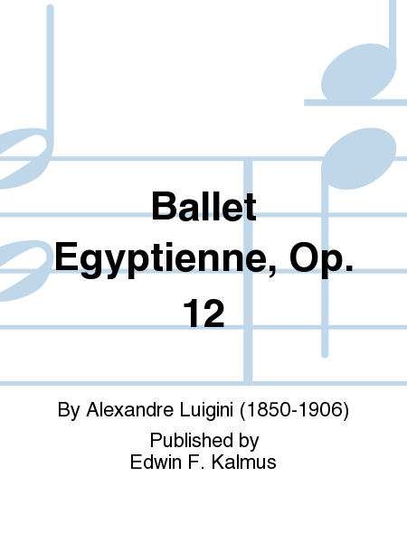 Ballet Egyptienne, Op. 12