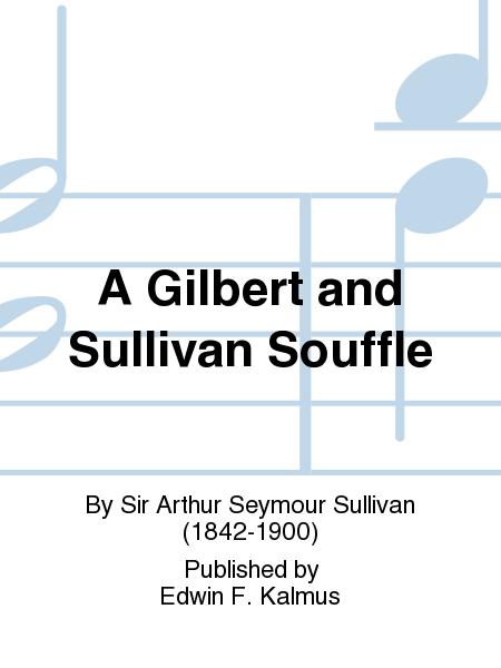 A Gilbert and Sullivan Souffle