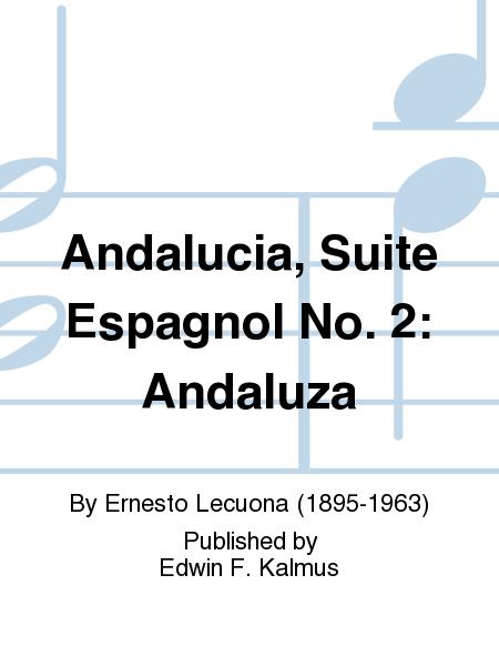 Andalucia, Suite Espagnol No. 2: Andaluza