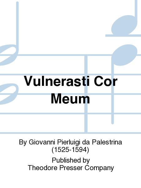 Vulnerasti Cor Meum