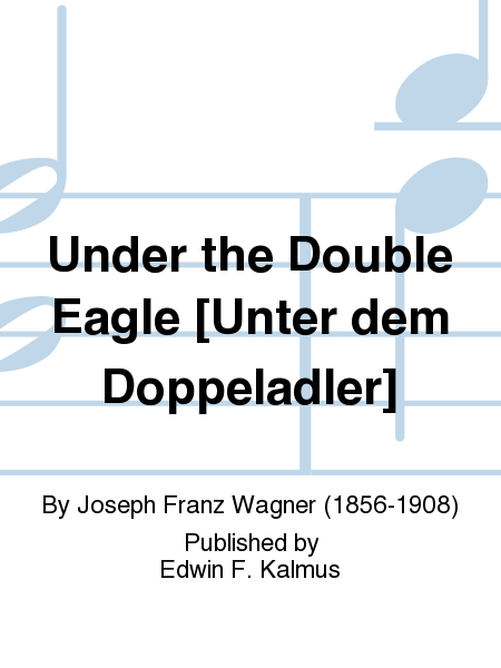 Under the Double Eagle [Unter dem Doppeladler]