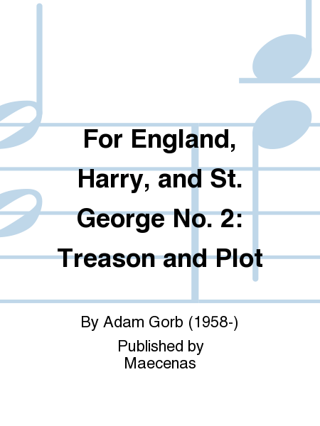 For England, Harry, and St. George No. 2: Treason and Plot