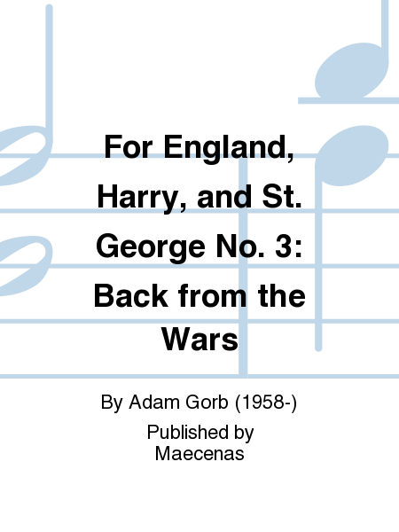For England, Harry, and St. George No. 3: Back from the Wars