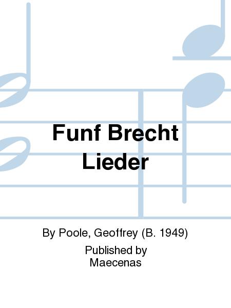 Funf Brecht Lieder