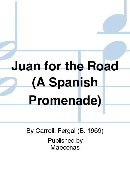 Juan for the Road (A Spanish Promenade)