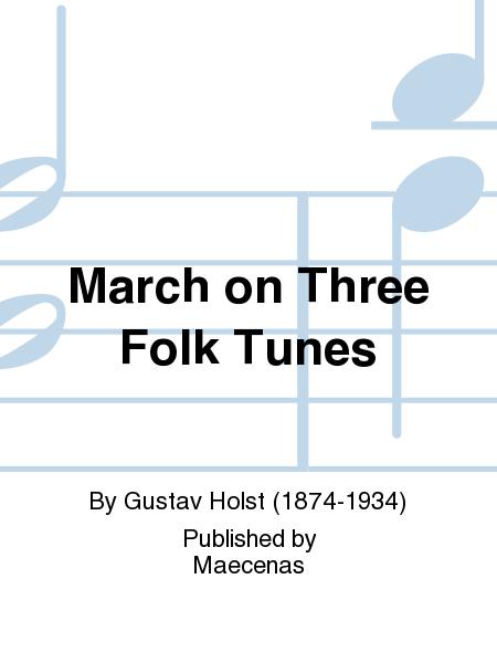 March on Three Folk Tunes