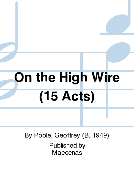 On the High Wire (15 Acts)