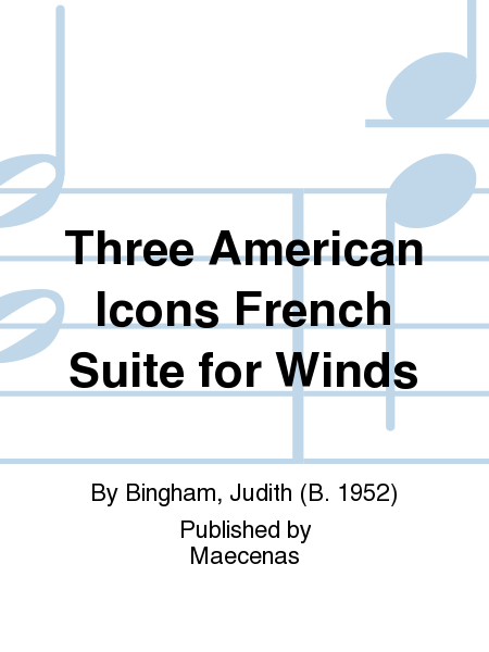 Three American Icons French Suite for Winds