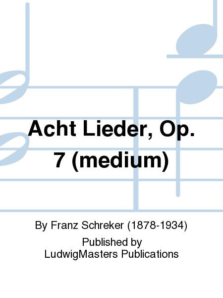 Acht Lieder, Op. 7 (medium)