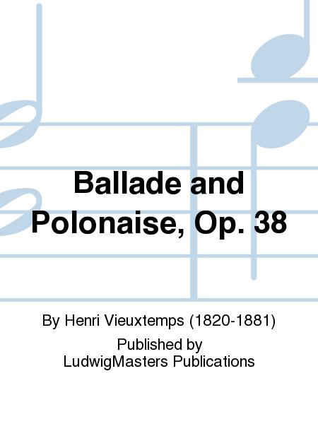 Ballade and Polonaise, Op. 38