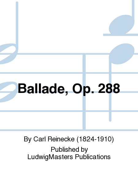 Ballade, Op. 288