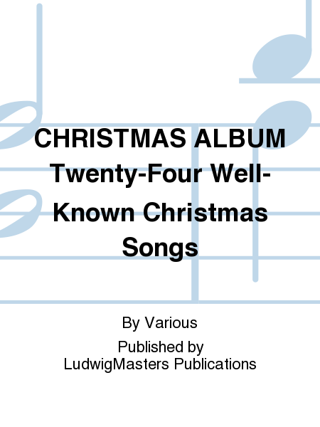 CHRISTMAS ALBUM Twenty-Four Well-Known Christmas Songs